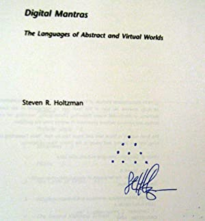 Digital Mantras: The Languages of Abstract and Virtual Worlds: Steven R. Holtzman