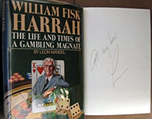 William Fisk Harrah: The Life and Time: Leon Mandel