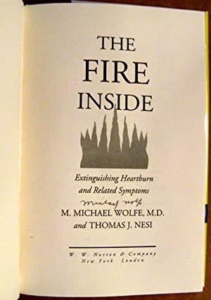 The Fire Inside: Extinguishing Heartburn and Related: M. Michael Wolfe;