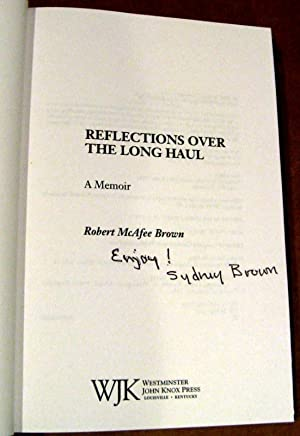 Reflections Over the Long Haul: A Memoir: Robert McAfee Brown