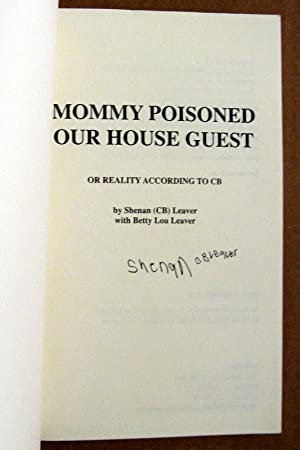 Mommy Poisoned Our House Guest: Shenon CB Leaver; Betty Lou Leaver