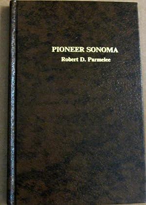 Pioneer Sonoma: Robert D Parmelee