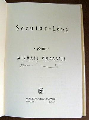 Secular love: Poems: Michael Ondaatje