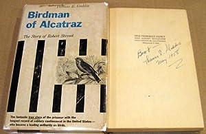 Birdman of Alcatraz: The Story of Robert Stroud: Thomas E. Gaddis