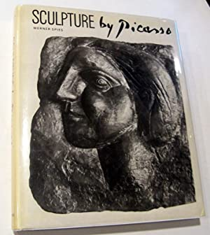 Sculpture by Picasso,: With a catalogue of the works: Spies, Werner