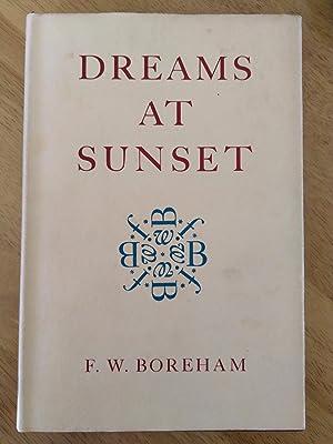 Dreams at Sunset: F. W Boreham