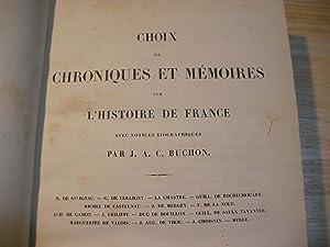 Choix et Chroniques et Mémoires sur l'Histoire de France, siècle. Avec notices ...