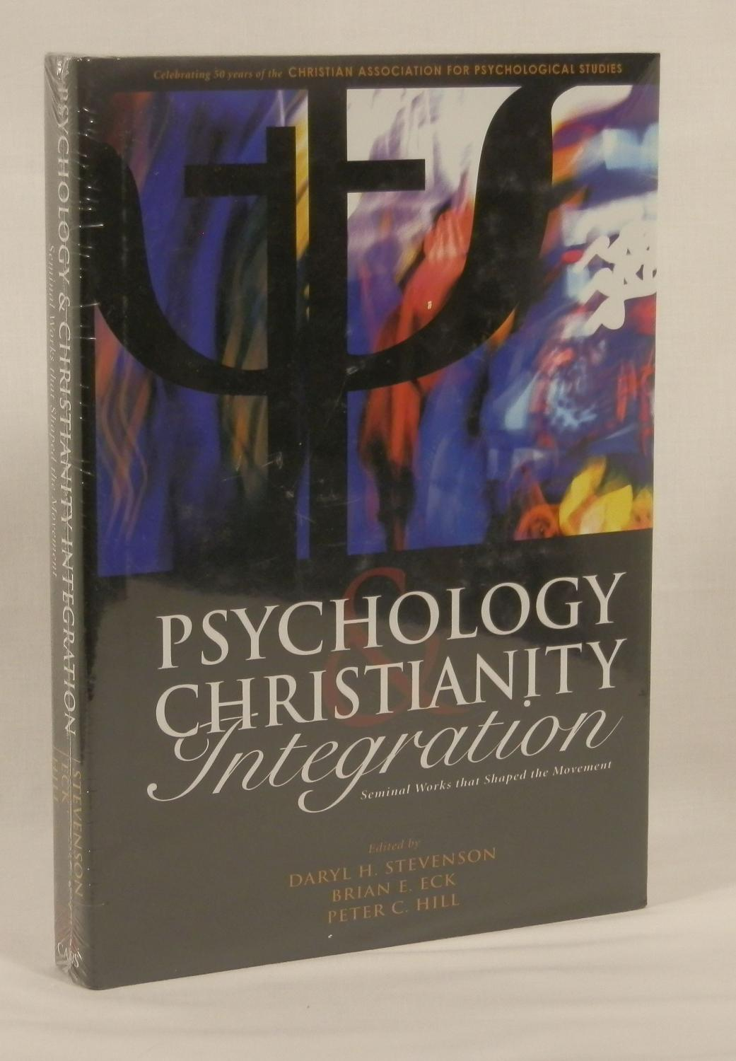 Psychology and Christianity Integration : Seminal Works that Shaped the Movement