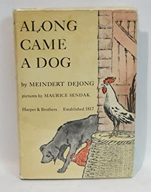 Along Came a Dog: Dejong, Meindert, Illustrated by Maurice Sendak