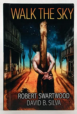Walk the Sky by Swartwood, Robert: Silva, David B by Swartwood, Robert: Silva, David B by Swartwood...