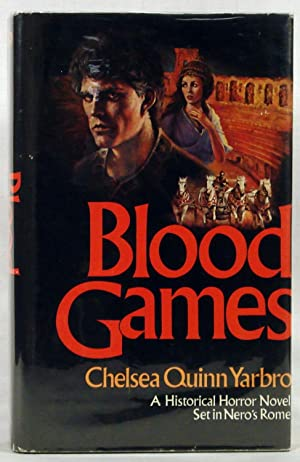 Blood games: A novel of historical horror, third in the Count de Saint-Germain series: Yarbro, ...