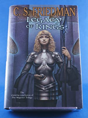 Legacy of Kings: Book Three of the Magister Trilogy: Friedman, C.S.