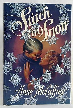 STITCH IN SNOW. An Adult Make-Believe Tale.: McCAFFREY, Anne.