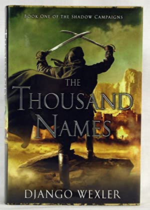 The Thousand Names: Book One of The Shadow Campaigns: Wexler, Django