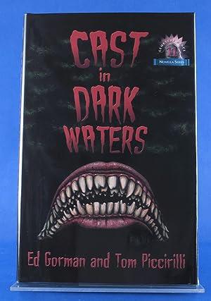 Cast in Dark Waters (Cemetery Dance Novella Series #11): Gorman, Ed; Piccirilli, Tom