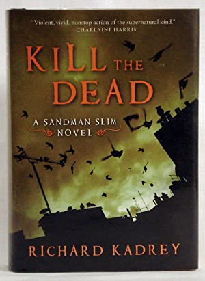 Kill the Dead: A Sandman Slim Novel: Kadrey, Richard