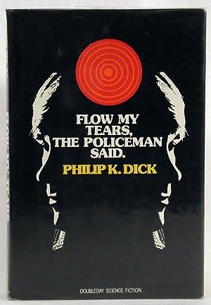 Flow My Tears, the Policeman Said 1st Edition: Dick, Philip K.