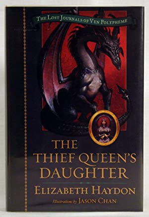 The Thief Queen's Daughter (The Lost Journals of Ven Polypheme): Haydon, Elizabeth