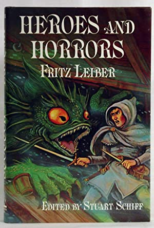 Heroes and Horrors. (Signed, Limited Edition) by Leiber, Fritz; Schiff, Stuart (editor) by Leiber, ...