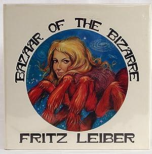 Bazaar of the Bizarre (Signed) (1978): Leiber, Fritz