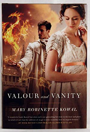 Valour and Vanity (Glamourist Histories): Kowal, Mary Robinette