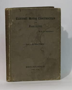 Electric Motor Construction for Amateurs. (1892): Parkhurst, Lieut. C. D. (4th Artillery)