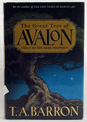 Child of the Dark Prophecy (The Great Tree of Avalon, Book 1): Barron, T. A.