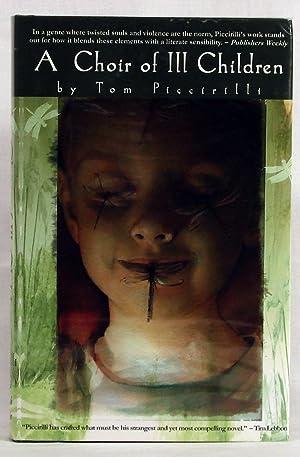 A Choir of Ill Children: Piccirilli, Tom