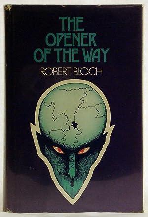 Opener of the Way: Bloch,Robert