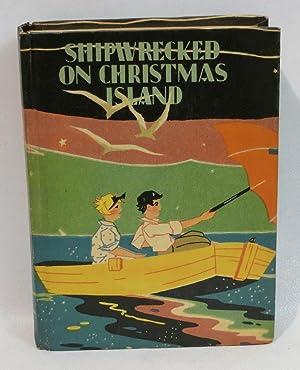 Shipwrecked on Christmas Island: Garis, Howard R.