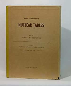 Nuclear Tables : Part II Nuclear Reactions (Volume II): Kunz, Wunibald & Schintlmeister, Josef
