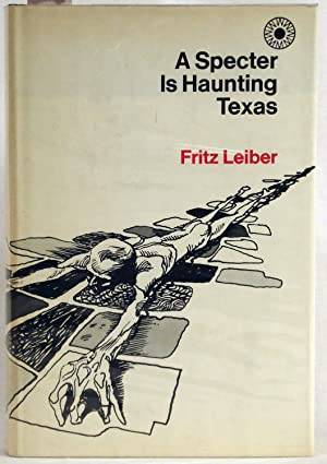 A Specter is Haunting Texas by Leiber, Fritz. Signed by Leiber, Fritz by Leiber, Fritz by Leiber, ...