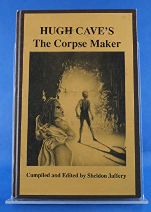 The Corpse Maker (Starmont Popular Culture Series): Cave, Hugh B.; Jaffery, Sheldon