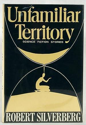 Unfamiliar Territory: Silverberg, Robert