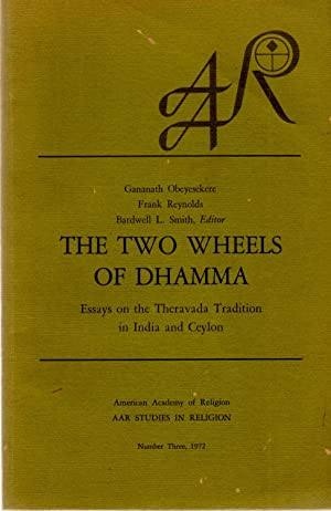 The Two Wheels of Dhamma Essays on the Theravada Tradition in India and Ceylon: Obeyesekere, ...