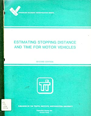 Estimating Stopping Distance and Time for Motor Vehicles: Baker, J. Stanndard