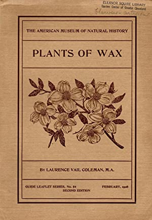 Plants of Wax Guide Leaflet Series No.: Coleman, Laurence Vail