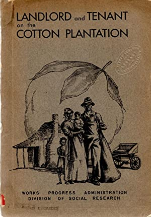Landlord and Tenant on the Cotton Plantation: Woofter, T. J.