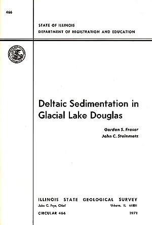 Deltaic Sedimentation in Glacial Lake Douglas Circular: Fraser, Gordon A.