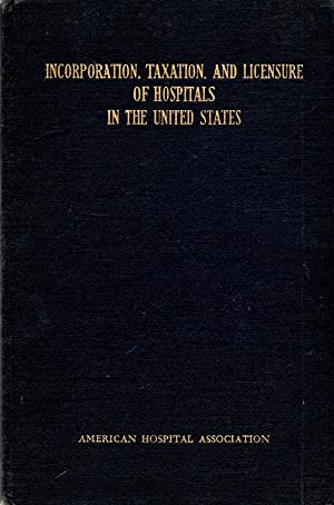 Incorporation, Taxation, and Licensure of Hospitals in the United States: Davis, Michael M. (...