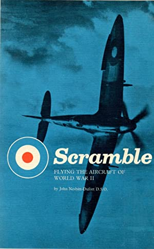 Scramble Flying the Aircraft of World War: Nesbitt-Dufort, John