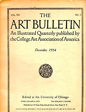 The Art Bulletin Vol. XVI No. 4 December 1934 : An Illustrated Quarterly published by the College ...
