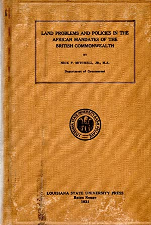 Land Problems and Policies in the African Mandates of the British Commonwealth: Mitchell, Nick P., ...