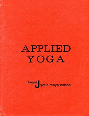 Applied Yoga: Swami Jyotir Maya Nanda
