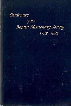 Centenary Volume of the Baptist Missionary Society 1792 - 1892: Myers, John Brown (editor)