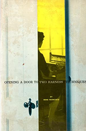 Opening a Door to Two Harness Techniques: Francisco, Irene