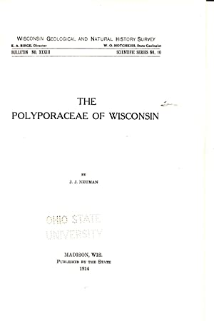 The Polyporaceae of Wisconsin Wisconsin Geological and Natural History Bulletin No. XXXIII