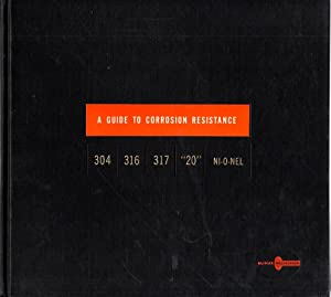 """A Guide to Corrosion Resistance 304 316 317 """"20"""" NI-O-NEL: Polar, J. P."""