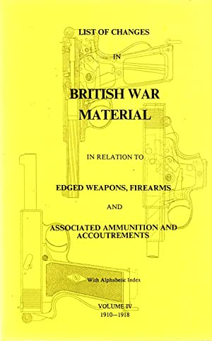 List of Changes in British War Material in Relation to Edged Weapons, Firearms and Associated ...