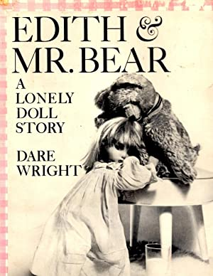 Edith and Mr. Bear A Lonely Doll Story: Wright, Dare